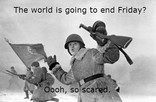 Vladimir on 12/21/12. . The world is going to end Friday?