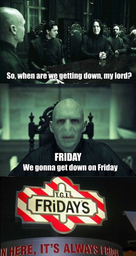 """Voldemort gets down on Friday. . M, arty Smthng , III! IN"""". We gonna get down on friday"""