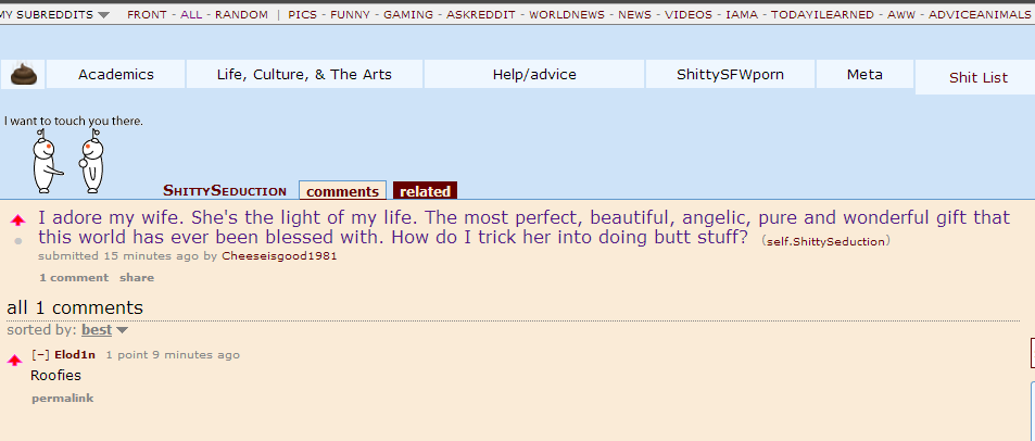 We Are Leaking.... Found this on Reddit.... A Academics Life, Culture, & The Arts Help/ advice Meta Shit List I want to touch you there. I adore my wife. She' s