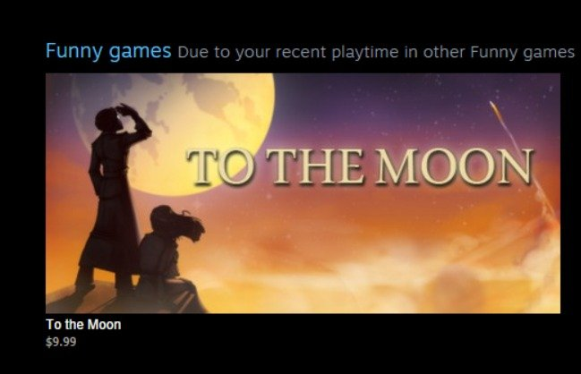 Well, you're not wrong, Steam.... . To the Moon