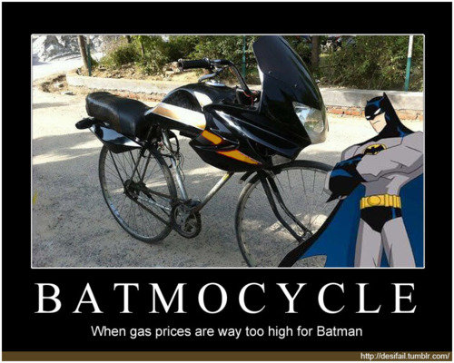 When recession hits Batman..... This is a shameless repost!. when gas prices are way too Hugh far Batman ail goml. batcycle