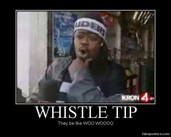 "Whistle Tip black guy. <a href="" target=_blank>www.youtube.com/watch?v=n79jSzKA0L8</a>.. bubb rubb and lil sis lol"