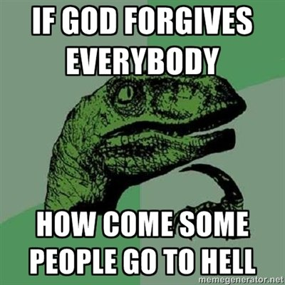 Why Go To Hell?. Oc by me. Thanks for the THUMBS!.. If GOD HOW MIME SINK. no man hes A retard not AN retard and hes the all forgiving god because he forgives all who ask with no exceptions that is of course if said person actually wan