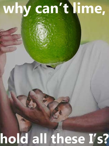Why can't lime. .. Because you're not in the coconut.