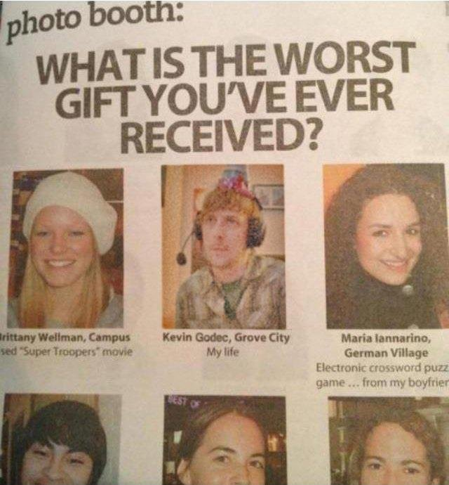 Worst gift. . German Village. What a dumb bitch, who could hate super troopers