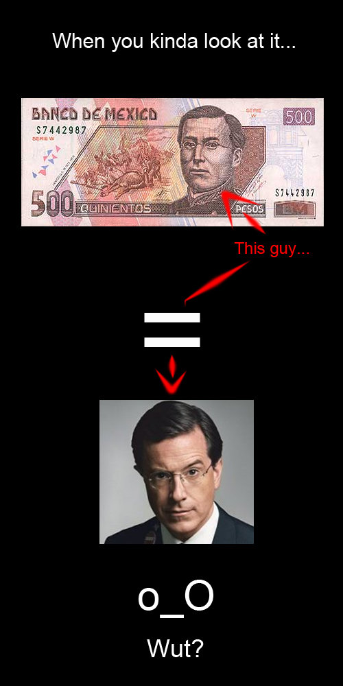 WUT?. LOOK, STEPHEN COLBERT IS ON THE 500 PESO BILL!.