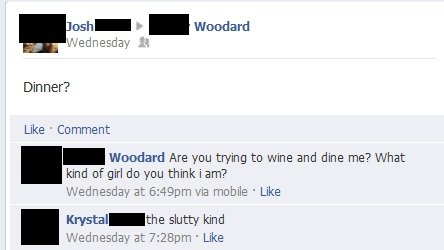 """yep. on my newsfeed. DEN' F """" Woodard v' peaness as , Dinner? Like Comment Woodard Are you trying to wine and dine me? What kind of girl do you think iam? at 6:"""