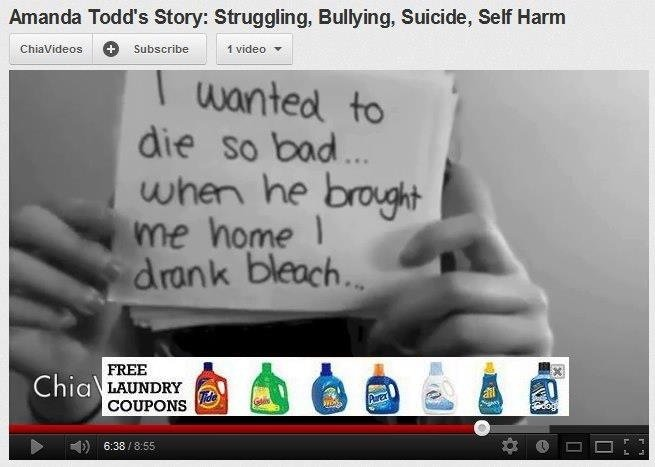 Yes.. . Amanda Todd' s Story: '@ l! Bullying, Suicide, [tihihi Ham. Did anyone else try to close the advertisement first thing? Or am I the only one with this obsession....