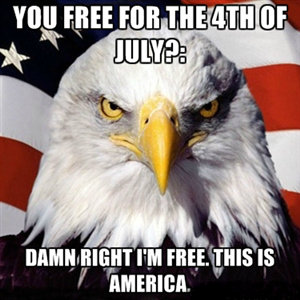 """You free for the 4th?. MURICA!. PM """" H cial ICEE, it"""