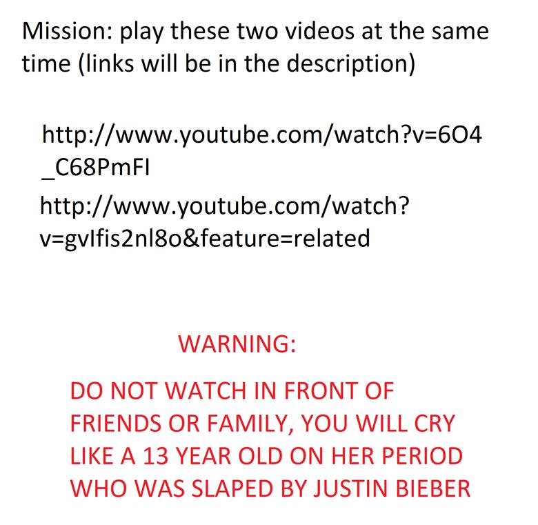"you will cry. <a href=""C68PmFI"" target=blank>www.youtube.com/watch?v=6O4C68PmFI</a><br /> <a href="" target=blank>www.yout"