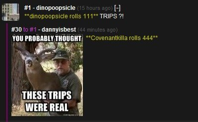 you probably thought the trips were real. Yup they are . tpl - dinopoopsicle [H canopy) c) icicle. rolls TRIPS W 30 -dannyisbest. second one is a fake