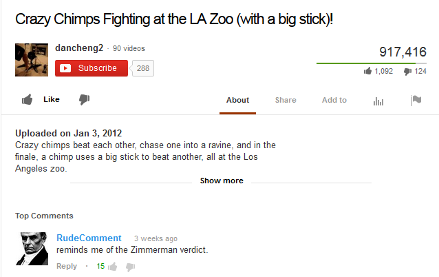 Zimmerman. yup. Crazy Chimps Fighting at the LA Zoo (vvith a big stick)! 90 wees 917 416 esa . 124 if Like fl About Share Add m ml. [II Uploaded en Jan 3, 2012