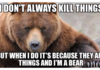 The Most Interesting Bear In The World